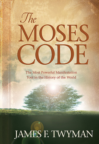 The Moses Code: The Most Powerful Manifestation To...