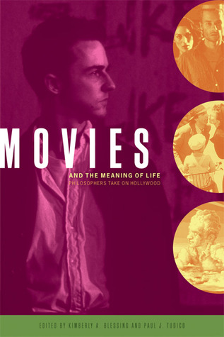 Movies and the Meaning of Life: Philosophers Take ...