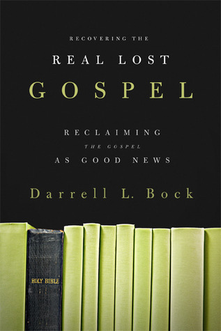 Recovering the Real Lost Gospel: Reclaiming the Go...
