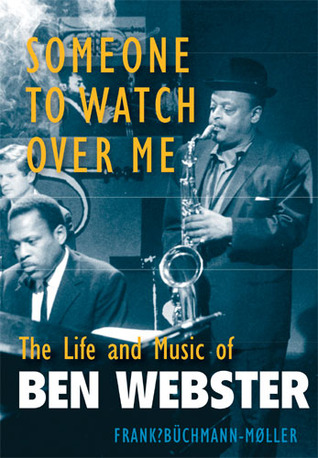 Someone to Watch Over Me: The Life and Music of Be...