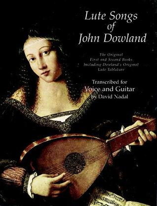 Lute Songs of John Dowland: The Original First and...
