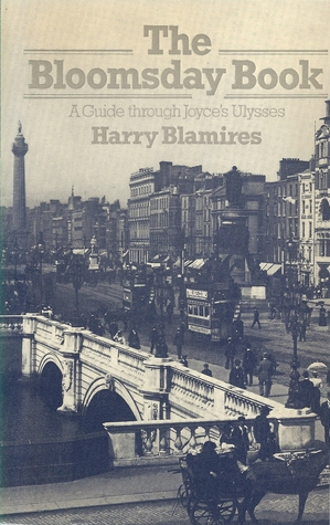 The Bloomsday Book : A Guide through Joyce's Ulyss...