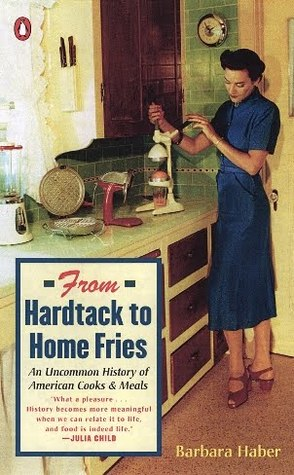 From Hardtack to Homefries: An Uncommon History of...