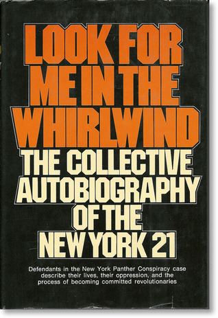 Look for Me in the Whirlwind: The Collective Autob...