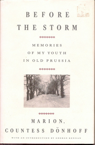 Before The Storm: Memories of My Youth in Old Prus...