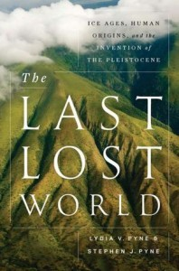 The Last Lost World: Ice Ages, Human Origins, and ...