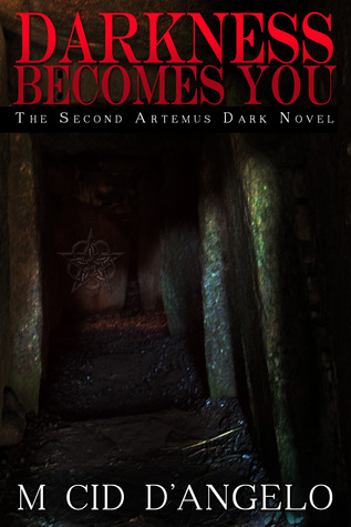 Darkness Becomes You (The Second Artemus Dark Nove...