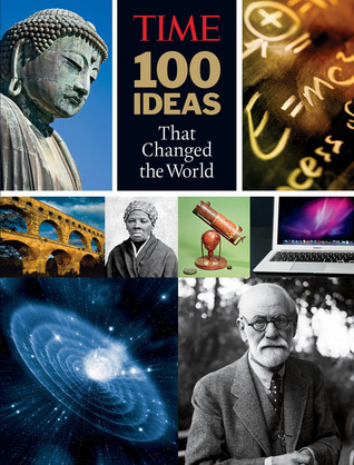 100 Ideas that Changed the World: History's Greate...