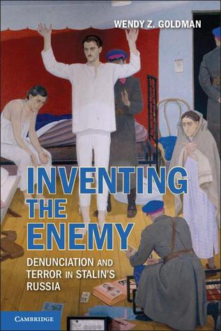 Inventing the Enemy: Denunciation and Terror in St...