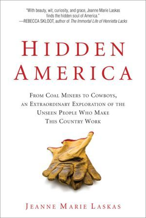 Hidden America: From Coal Miners to Cowboys, an Ex...