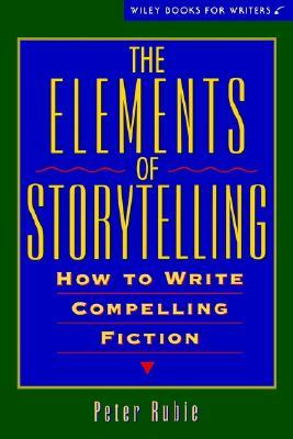 The Elements of Storytelling: How to Write Compell...