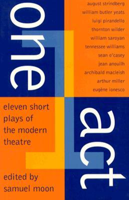 One Act: Eleven Short Plays of the Modern Theater