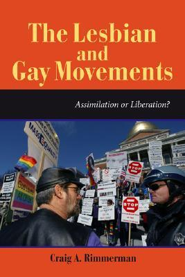 The Lesbian and Gay Movements: Assimilation or Lib...