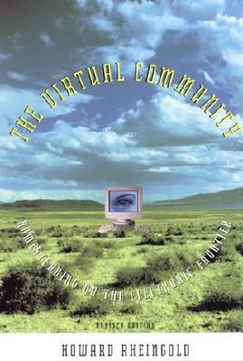 The Virtual Community: Homesteading on the Electro...