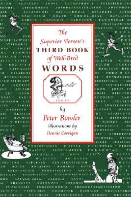 The Superior Person's Third Book of Well-Bred Word...