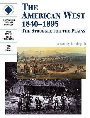 The American West 1840-1895 The Struggle For The P...
