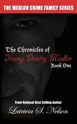 The Chronicles of Young Dmitry Medlov: Book One