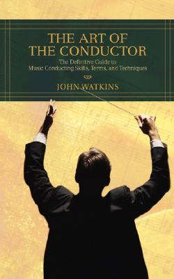 The Art of the Conductor: The Definitive Guide to ...