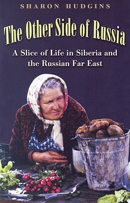 The Other Side of Russia: A Slice of Life in Siber...