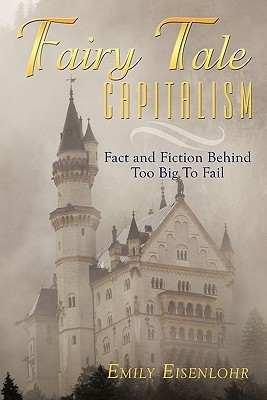 Fairy Tale Capitalism: Fact and Fiction Behind Too...