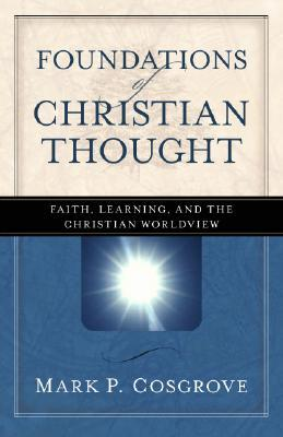 Foundations of Christian Thought: Faith, Learning,...