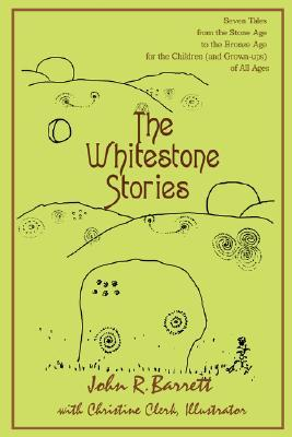 The Whitestone Stories: Seven Tales from the Stone...