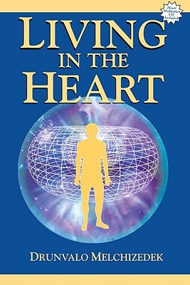 Living in the Heart: How to Enter Into the Sacred ...