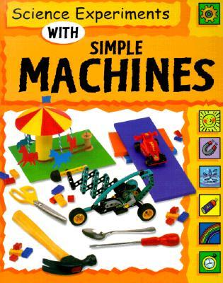 Science Experiments with Simple Machines (Science ...