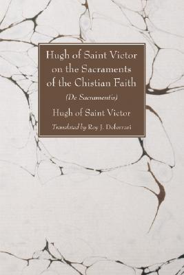 Hugh Of Saint Victor On The Sacraments Of The Chis...