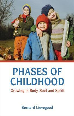 Phases of Childhood: Growing in Body, Soul and Spi...