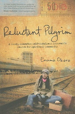 Reluctant Pilgrim: A Moody, Somewhat Self-Indulgen...
