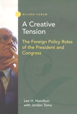 A Creative Tension: The Foreign Policy Roles of th...