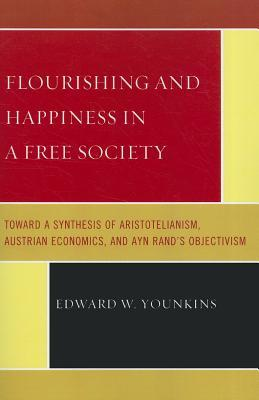Flourishing and Happiness in a Free Society: Towar...