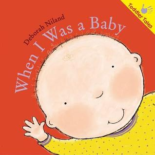 When I Was A Baby (Toddler Tales)