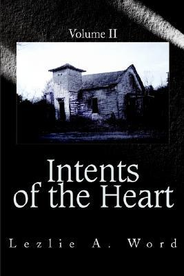 Intents of the Heart: Volume II