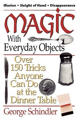 Magic with Everyday Objects: Over 150 Tricks Anyon...