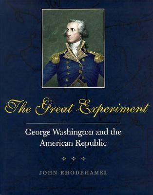 The Great Experiment: George Washington and the Am...