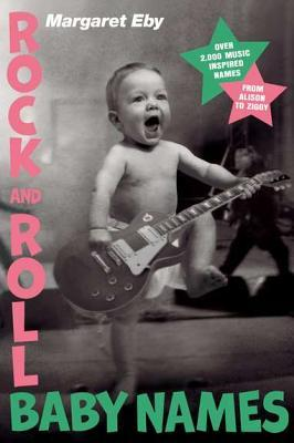 Rock and Roll Baby Names: Over 2,000 Music-Inspire...