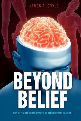 Beyond Belief: The Ultimate Mind Power Instruction...