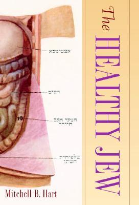 The Healthy Jew: The Symbiosis of Judaism and Mode...