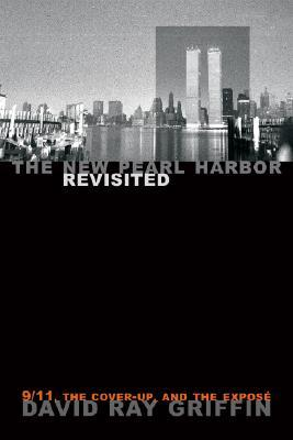 The New Pearl Harbor Revisited: 9/11, the Cover-up...