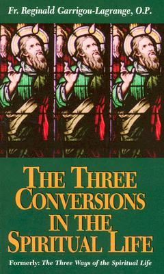 The Three Conversions in the Spiritual Life
