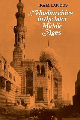 Muslim Cities in Later Middle Ages
