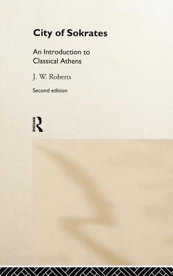 City of Sokrates: An Introduction to Classical Ath...