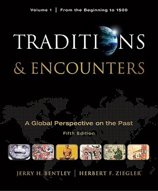 Traditions & Encounters, Volume 1 From the Beginni...