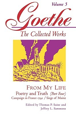 From My Life: Poetry and Truth, Part 4 (Goethe: Th...