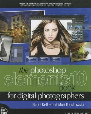 The Photoshop Elements 10 Book for Digital Photogr...