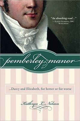Pemberley Manor ...Darcy and Elizabeth, for Better...