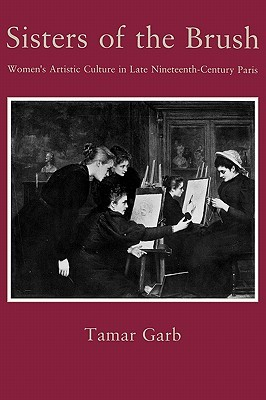 Sisters of the Brush: Women`s Artistic Culture in ...