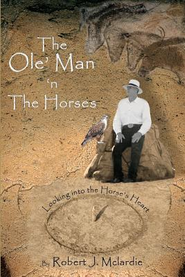 The Ole' Man 'n the Horses: Looking Into the Horse...